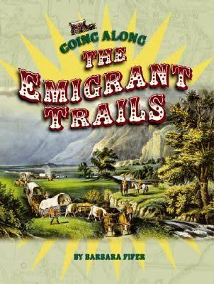 Going Along the Emigrant Trails